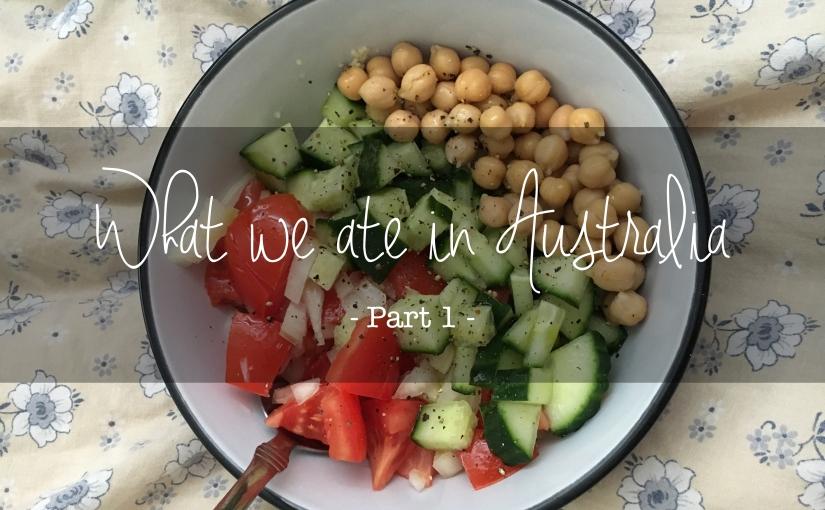 What we ate in Australia Part#1